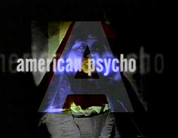 A for American Psycho