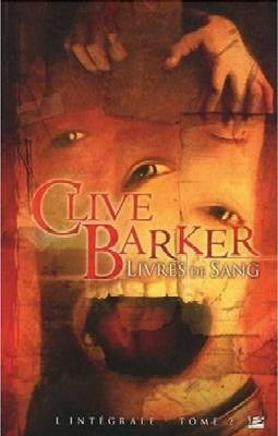 Clive Barker - Books of Blood - Volumes 4-6, France, 2009
