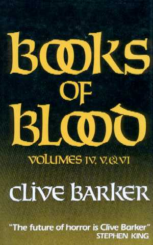 Clive Barker - Books of Blood 4-6, W&N