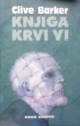 Clive Barker - Books of Blood, Volume Six, Serbia, 1994