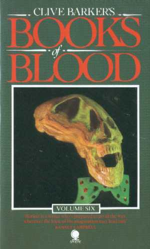 Clive Barker - Books Of Blood 6, Sphere, 1985