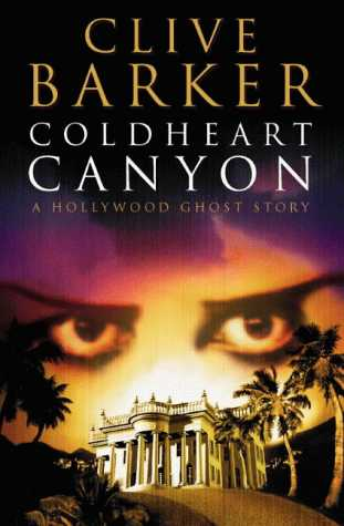 Clive Barker - Coldheart Canyon - UK first edition