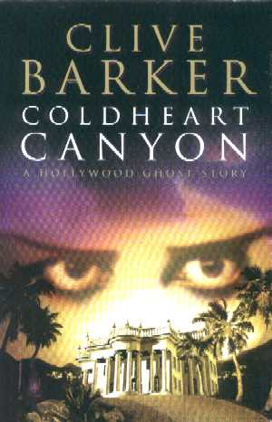 Clive Barker - Coldheart Canyon - UK book club hardback