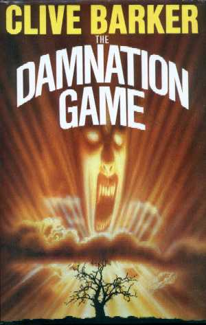 Clive Barker - The Damnation Game: Weidenfeld and Nicholson, London UK, 1985.  Hardback, UK first edition