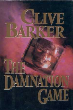 Clive Barker - The Damnation Game: Doubleday Book Clubs, New York USA, 1987.  Hardback edition