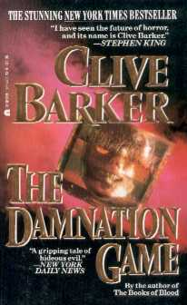 Clive Barker - The Damnation Game: Charter Books, New York USA, 1988.  Paperback edition
