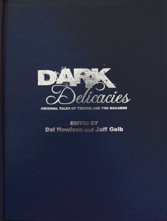 Dark Delicacies - hardback deluxe edition, 2011