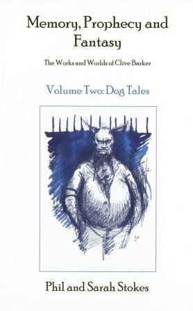 Memory, Prophecy And Fantasy Volume 2 - Dog Tales