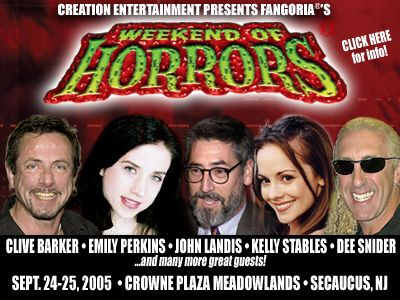 Fangoria Weekend of Horrors - 24 - 25th September 2005