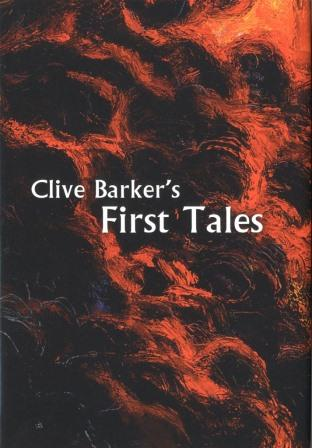 Clive Barker : First Tales - US trade edition