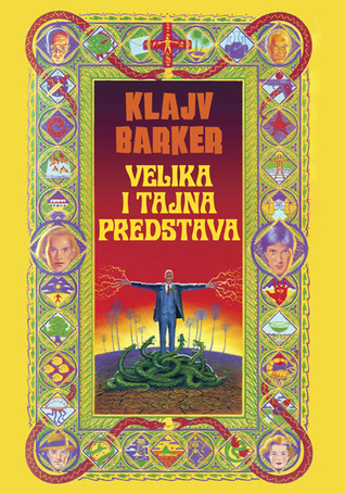 Clive Barker - Great And Secret Show - Serbia, 2008