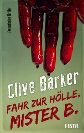 Clive Barker - Mister B. Gone - Germany, 2014.
