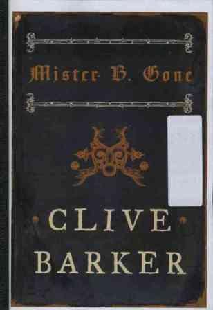 Clive Barker - Mister B. Gone - US advance copy