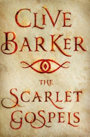 Clive Barker - Scarlet Gospels - St Martin's Press, New York US, 2015.  Hardback, US first edition