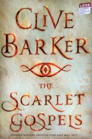 Clive Barker - Scarlet Gospels - St Martin's Press, New York US, 2015.  Advance reading copy