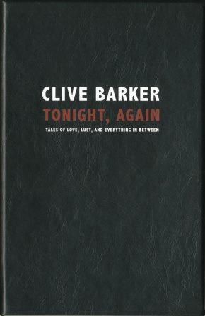 Clive Barker : Tonight, Again - US lettered edition
