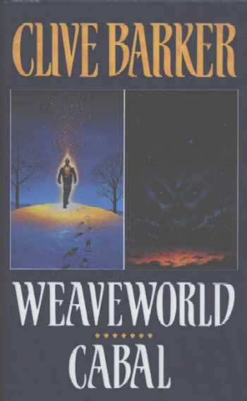 Clive Barker - Weaveworld and Cabal